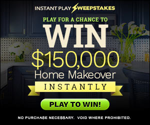 Win $150,000 Home Makeover - Instantly!